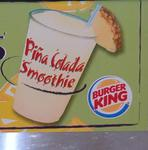 At Burger King you can get a Pina Colada for 99 cents.
