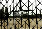 "The gate at Dachau says: Arbeit Macht Frei, which translates to ""Work will set you free."""